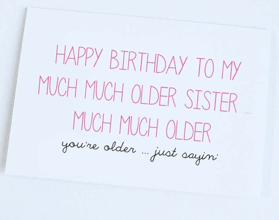 Birthday Quotes Older Sister Card Funny Joke On Etsy 400