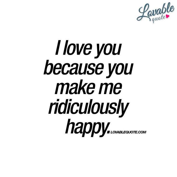 Love Quote And Saying I Love You Because You Make Me Ridiculously