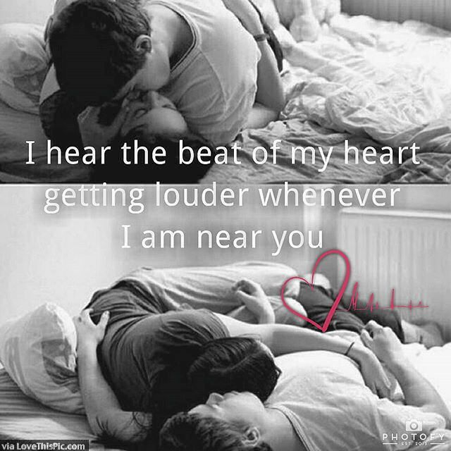 Quotes And Inspiration About Love The Beat Of My Heart Gets Louder