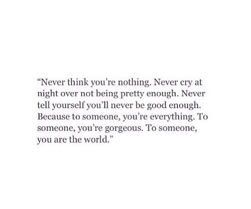 Inspirational Quotes : I feel like nothing and I\'m worthless ...