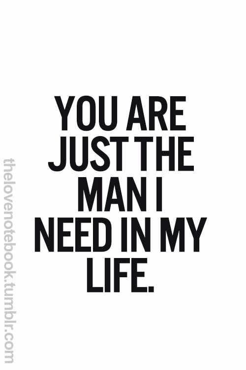 Love quote and saying : You are the man I have waited for ...
