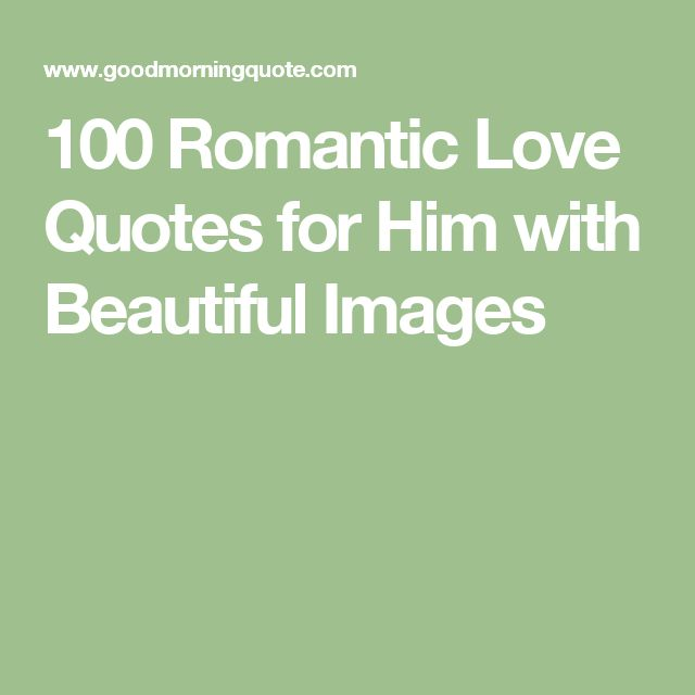 Quotes And Inspiration About Love : 100 Romantic Love