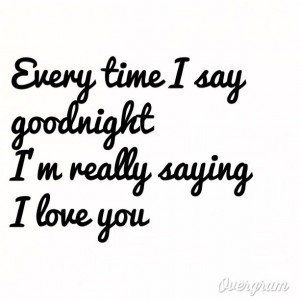 Quotes And Inspiration About Love Goodnight My Love Quotes