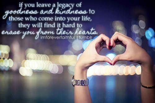 Quotes And Inspiration About Love I Want To Leave A Legacyjpg Top