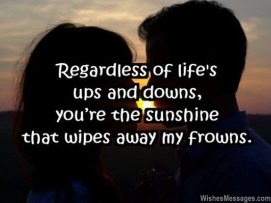 Quotes And Inspiration About Love Regarded Of Life S Ups Downs You Re The Sunshine That Wipes Away My F Top Quotes Online Home Of Quotes Inspiration Best Of