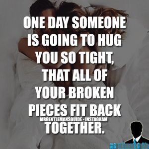Love Quote And Saying One Day Someone Is Going To Hug You So Tight