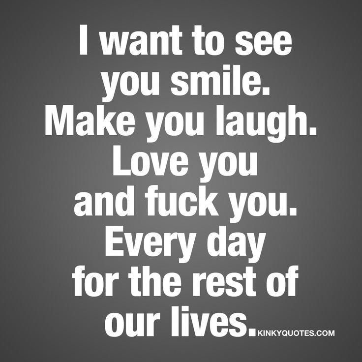 Quotes And Inspiration About Love I Want To See You Smile Make
