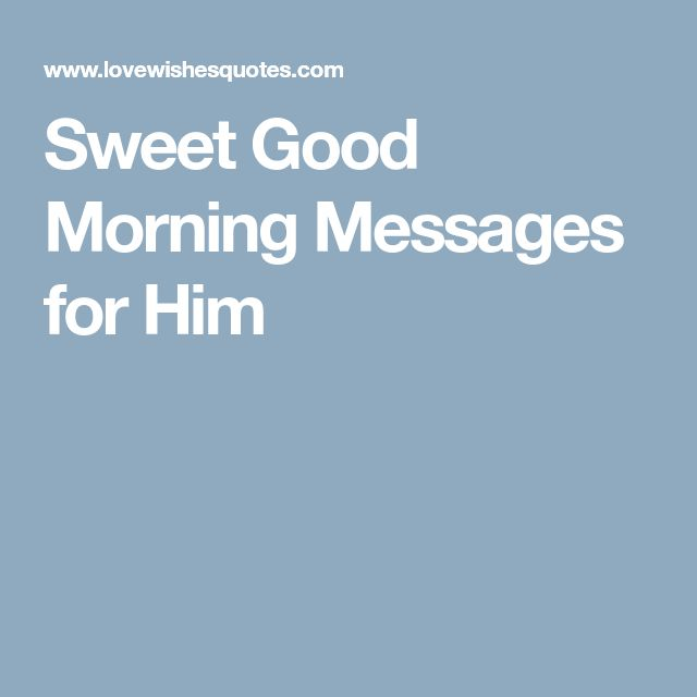 Love quote and saying : Sweet Good Morning Messages for Him