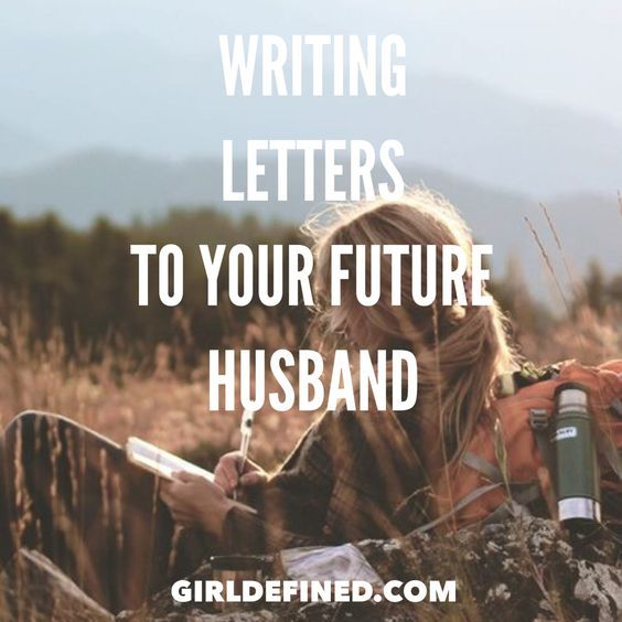 writing love letters to your future husband