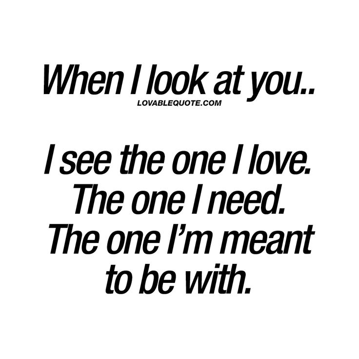 Love Quote And Saying Love Quote When I Look At You I See The
