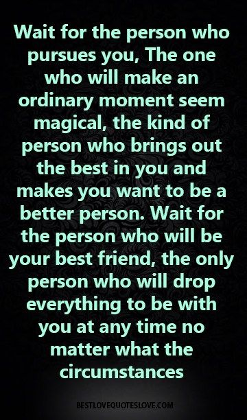 Love Quote And Saying Wait For The Person Who Pursues You The One
