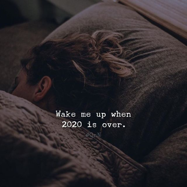 LIFE QUOTES : Wake me up when 2020 is over. - Top Quotes ...